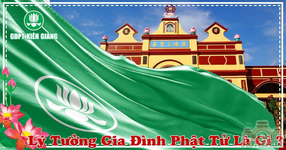Ly Tuong Gia Dinh Phat Tu La Gi 2