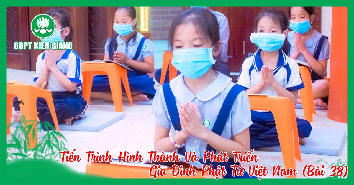 Tien Trinh Hinh Thanh Va Phat Trien Gia Dinh Phat Tu Viet Nam Bai 38 1