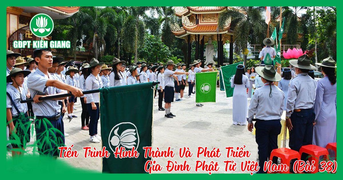 Tien Trinh Hinh Thanh Va Phat Trien Gia Dinh Phat Tu Viet Nam Bai 38